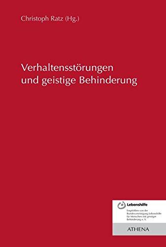 Verhaltensstörungen und geistige Behinderung (Lehren und Lernen mit behinderten Menschen, Band 24)