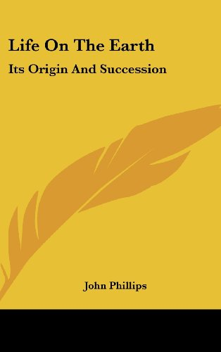 Life on the Earth: Its Origin and Succession