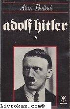 Hitler ou les mcanismes de la tyrannie. tome 1. l' ascension.