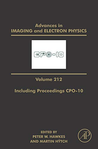 Advances in Imaging and Electron Physics Including Proceedings CPO-10 (ISSN Book 212) (English Edition)