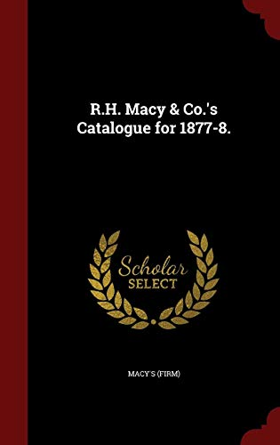 R.H. Macy & Co.'s Catalogue for 1877-8.