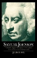 Samuel Johnson: Literature, Religion and English Cultural Politics from the Restoration to Romanticism