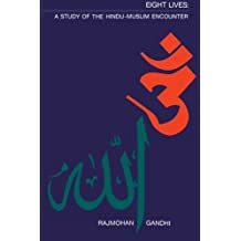 Eight Lives: A Study of the Hindu-Muslim Encounter