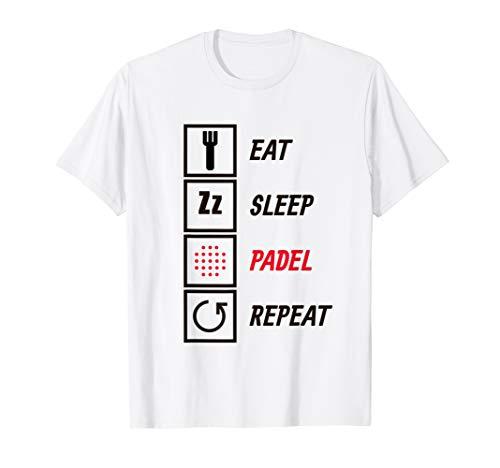 Essen Sie Schlaf Padel wiederholen Neuheit lustiges Geschenk T-Shirt