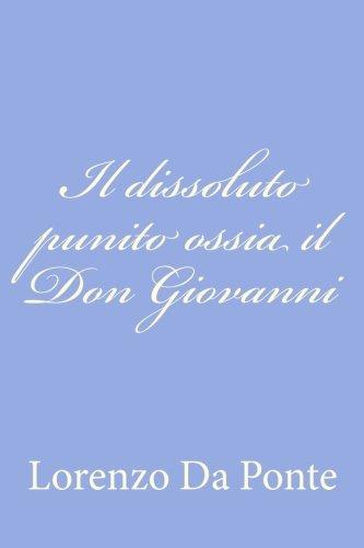 Il Dissoluto Punito Ossia Il Don Giovanni di Lorenzo Da Ponte