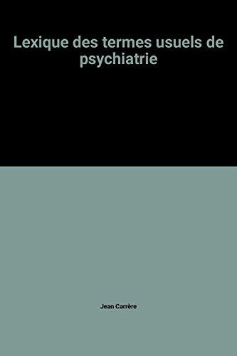Lexique des termes usuels de psychiatrie