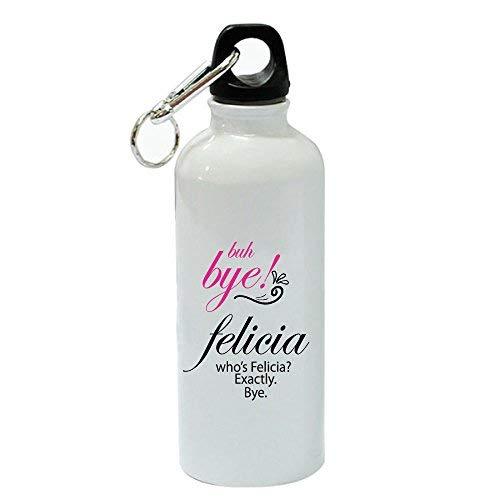 GFGKKGJFD Buh Bye! Felicia, Who's Felicia? Exactly Funny Sport-Wasserflasche, Aluminium, 600 ml, Weiß