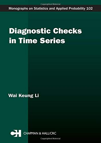 Diagnostic Checks in Time Series (Monographs on Statistics and Applied Probability)