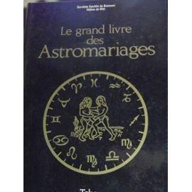 Le grand livre des astromariages