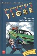 El coche de la momia (Equipo tigre) por Thomas Brezina