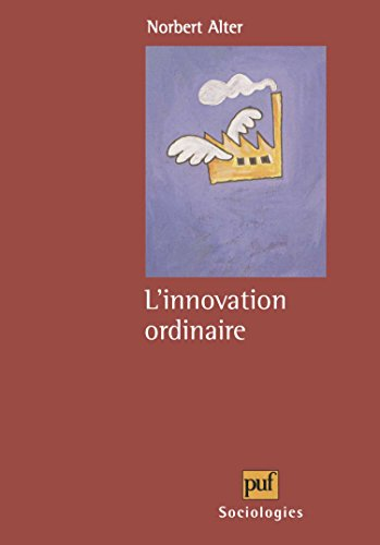 L'innovation ordinaire par Norbert Alter