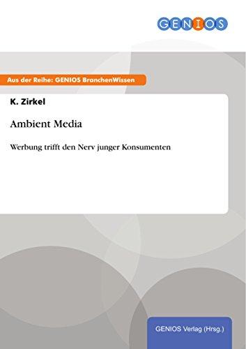 Ambient Media - eine neue Form der Außenwerbung (German Edition)