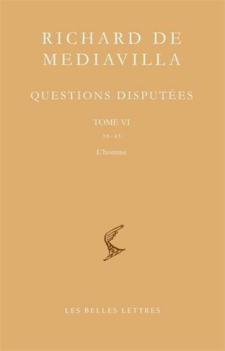 Questions disputées. Tome VI: Questions 38-45. L'Homme