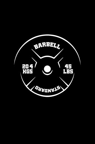 Barbell Standard: Lined Journal - Barbell Weight Plate  Fitness Workout Trainer Gift - Black Ruled Diary, Prayer, Gratitude, Writing, Travel, Notebook For Men Women -