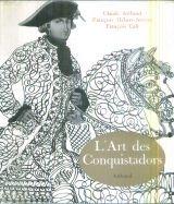 L'Art des conquistadors : . Texte de...
