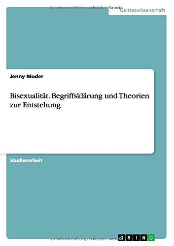 Bisexualität. Begriffsklärung und Theorien zur Entstehung