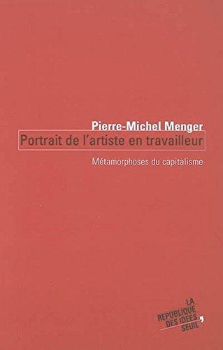 Portrait de l'artiste en travailleur : Métamorphoses du capitalisme