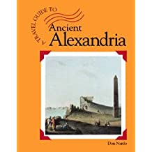 Ancient Alexandria (A travel guide to:)