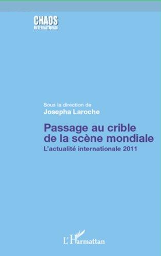 Livres gratuits en ligne Passage au crible de la scène mondiale: L'actualité internationale 2011 pdf
