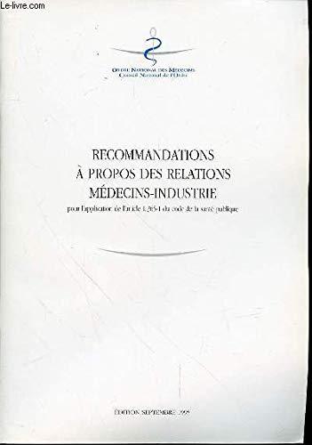 Recommandations à propos des relations médecins-industrie pour l'application de l'article L. 365-1 du code de la santé publique par Conseil national Ordre national des médecins
