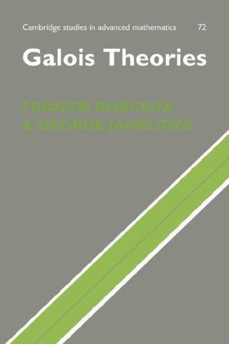 Galois Theories (Cambridge Studies in Advanced Mathematics) by Francis Borceux (2008-07-31)