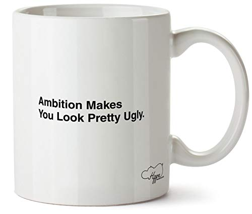 Hippowarehouse ambition makes you look pretty ugly taza impresa taza de  cerámica 10 oz