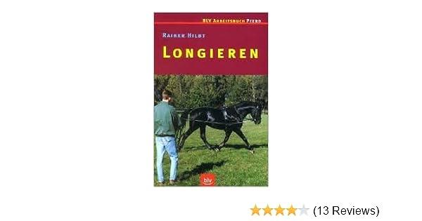 Grundlagen/Hilfengebung/Problemlösungen Ratgeber Handbuch Longieren Hilbt
