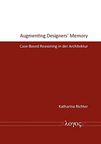 Augmenting Designers' Memory: Case-Based Reasoning in der Architektur