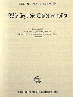 WIE LIEGT DIE STADT SO WUEST - arrangiert für Gemischter Chor (4 - 7 Stimmen) [Noten / Sheetmusic] Komponist: MAUERSBERGER RUDOLF (0-chor)