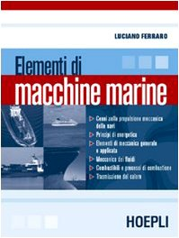 Elementi di macchine marine. Per le Scuole