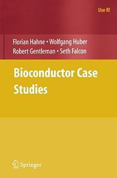 Bioconductor Case Studies (Use R!) di [Hahne, Florian]