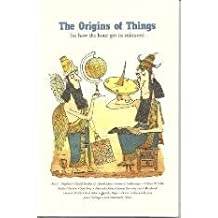 The Origins of Things: Or How the Hour Got Its Minutes