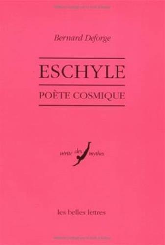 Eschyle, poète cosmique par  Bernard Deforge
