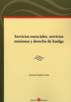 Servicios esenciales, servicios mínimos y derecho de huelga por Antonio Baylos Grau