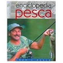 Enciclopdia de la pesca (Caza Y Pesca/ Hunting and Fishing)