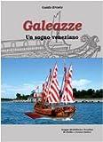 Image de Galeazze. Un sogno veneziano