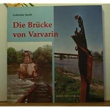 Die Brücke von Varvarin: Dokumentation eines NATO-Kriegsverbrechens in Jugoslawien