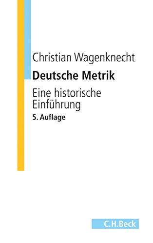 Deutsche Metrik: Eine historische Einführung (C.H. Beck Studium)