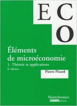 Eléments de microéconomie : Tome 1 : Théorie et applications de Pierre Picard ( 27 septembre 2011 )