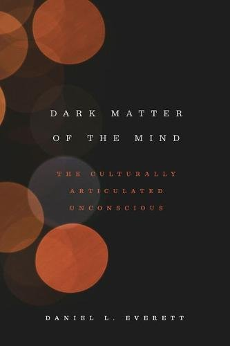 Dark Matter of the Mind