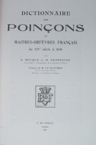 Dictionnaire des Poinçons de Maîtres-Orfèvres Français du XIVe siècle à 1838