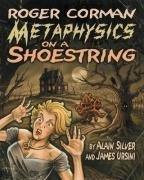 Portada del libro Roger Corman: Metaphysics on a Shoestring by Alain Silver (2006-03-15)