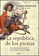La república de los piratas: La verdadera historia de los piratas del Caribe (Tiempo de Historia) por Colin Woodard