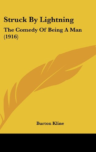 Struck by Lightning: The Comedy of Being a Man (1916) Burton Mens White Collection