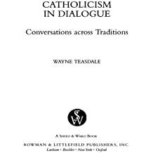 Catholicism in Dialogue: Conversations Across Traditions (Catholic Studies)
