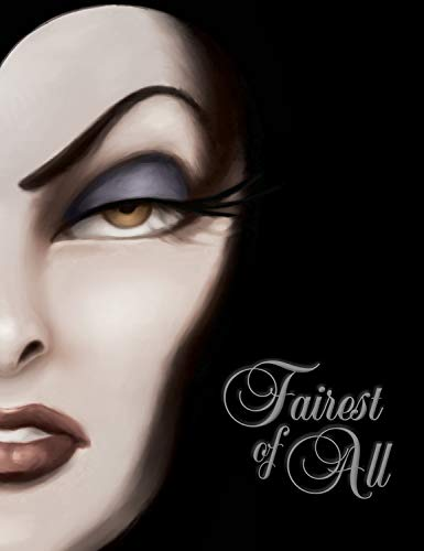 Fairest of All: A Tale of the Wicked Queen (Villains, Band 1)
