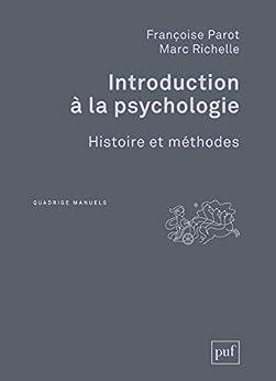 Introduction à la psychologie: Histoire et méthodes (Quadrige)
