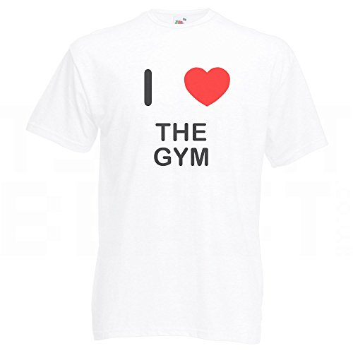 I love The Gym - T Shirt Weiß