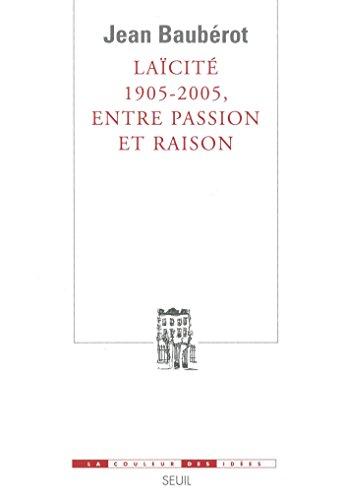 Laïcité 1905-2005, entre passion et raison (COULEUR IDEES)