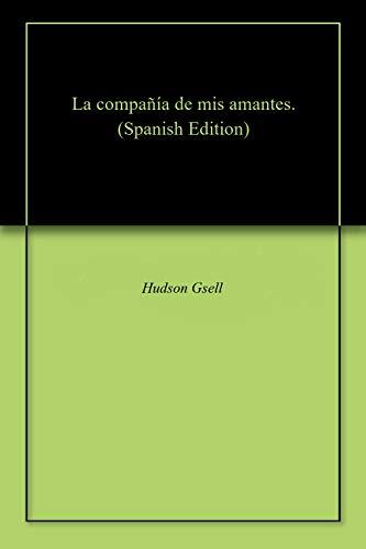 La compañía de mis amantes. par Hudson  Gsell